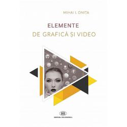 Elemente de grafică şi video - Mihai Ionuţ Oniţa