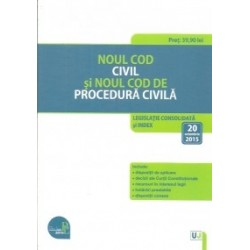 Noul Cod civil si Noul Cod de procedura civila Legislatie consolidata si index: 20 octombrie 2015 -