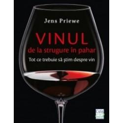 Vinul - de la strugure in pahar - Jens Priewe