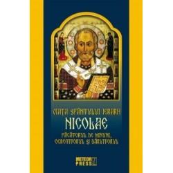 Viata Sfantului Ierarh Nicolae. Facatorul de minuni, ocrotitorul si daruitorul -