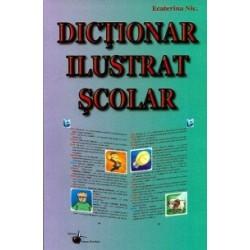 Dictionar ilustrat scolar - Ecaterina Niculescu