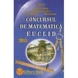 Concursul de matematica Euclid 2015, Editia a X-a - Focsani - Laurentiu Tibrea