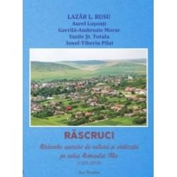 Rascruci. Straveche asezare de cultura si civilizatie pe valea Somesului Mic - Aurel Losonti, Gavrila-Ambrozie Morar