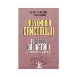 Prevenirea cancerului. 10 reguli obligatorii pentru sanatate si viata lunga -