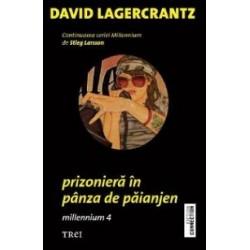 Prizoniera in panza de paianjen (Continuarea trilogiei Millennium) - David Lagercrantz