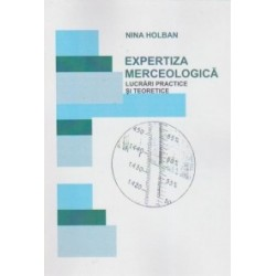 Expertiza merceologica. Lucrari practice si teoretice - Nina Holban