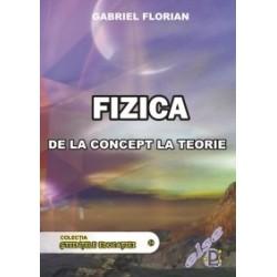 Fizica - de la concept la teorie - Gabriel Florian