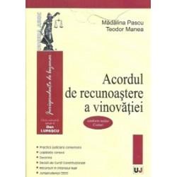 Acordul de recunoastere a vinovatiei - Madalina Pascu, Teodor Manea