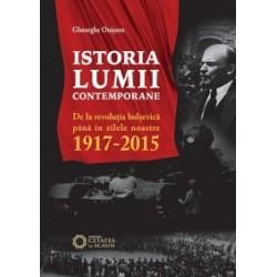 Istoria lumii contemporane. De la revolutia bolsevica pana in zilele noastre (1917-2015) - Gheorghe Onisoru