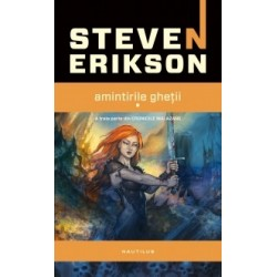 Cronicile Malazane: Amintirile ghetii - Steven Erikson