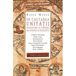 In cautarea unitatii - Dialoguri cu oameni de stiinta si intelepti - Renee Weber