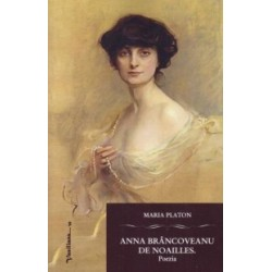 Anna Brancoveanu de Noailles. Poezia - Maria Platon