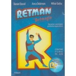 Retman si Retmagia - Desene animate psihoterapeutice (contine filmul pe DVD) - Daniel David, Mihai Gotiu, Anca Dobrean