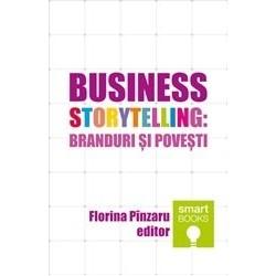 Business storytelling: branduri si povesti - Florina Pinzaru