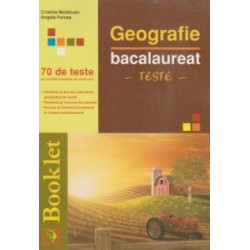 Geografie - Bacalaureat - Teste (editie 2011) - Angela Farcas, Cristina Moldovan