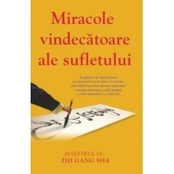 Miracole vindecatoare ale sufletului - Invataturi ale intelepciunii si cunoasterii sacre antice si recente, plus tehnici practi