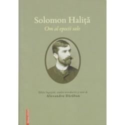 Solomon Halita - Om al epocii sale - Alexandru Daraban
