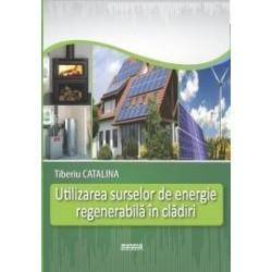 Utilizarea surselor de energie regenerabila in cladiri - Tiberiu Catalina