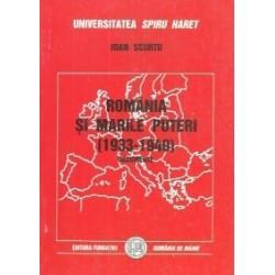 Romania si marile puteri (1933-1940) - Ioan Scurtu