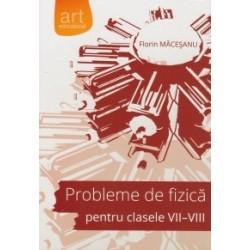 Probleme de fizica pentru clasele VII-VIII - Florin Macesanu