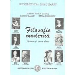 Filosofie moderna. Sinteze si texte alese - Ioan N. Rosca, Sergiu Balan, Delia Serbanescu