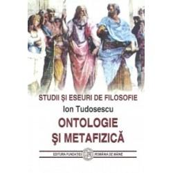 Ontologie si metafizica - Ion Tudosescu