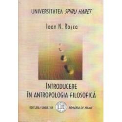 Introducere in antropologia filosofica - Ioan N. Rosca