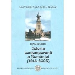 Istoria contemporana a Romaniei (1918-2003) - Ioan Scurtu