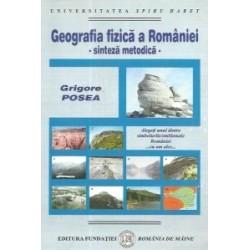 Geografia fizica a Romaniei. Sinteza metodica - GRIGORE POSEA