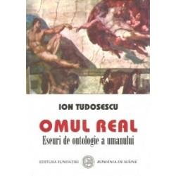 Omul real. Eseuri de ontologie a umanului - Ion Tudosescu