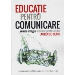 Educatie pentru comunicare - Volum omagial dedicat profesorului Laurentiu Soitu - Mihaela Mocanu, Carmen Emanuela Rusu, Magda-E