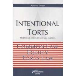 Intentional torts. O cercetare a Common Law-ului American. Common Law, Equity, Torts Law - Adrian Tamba
