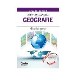 Geografie. Mic atlas scolar - Octavian Mandrut