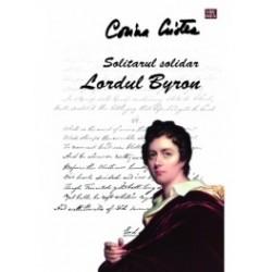 Solitarul solidar. Lordul Byron - Corina Cristea