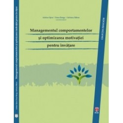 Managementul comportamentelor si optimizarea motivatiei pentru invatare - Oana Benga, Adriana Baban, Adrian Opre