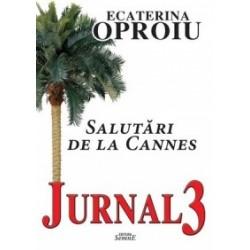 Jurnal 3 - Salutari de la Cannes - Ecaterina Oproiu