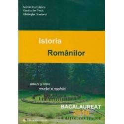 Bacalaureat 2016 - Istoria Romanilor. Sinteze si teste, enunturi si rezolvari - Gheorghe Dondorici, Marian Curculescu, Constant