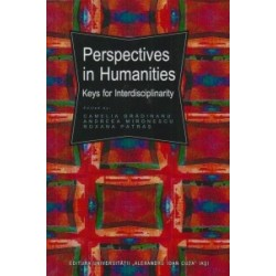 Perspectives in Humanities. Keys for Interdisciplinarity - Camelia Gradinaru