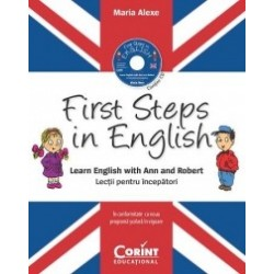 First Steps in English. Learn english with Ann and Robert. Lectii pentru incepatori (Contine CD audio) - Maria Alexe