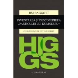 Higgs. Inventarea si descoperirea Particulei lui Dumnezeu - Jim Baggott