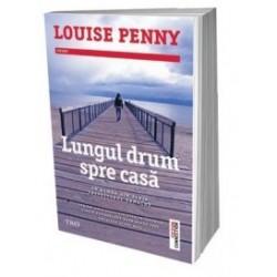 Lungul drum spre casa - Louise Penny