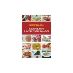 Retete culinare si sfaturi pentru sanatate - Speranta Anton