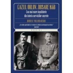 Cazul Orlov. Dosare KGB. Cea mai mare inselatorie din istoria serviciilor secrete - Boris Volodarski