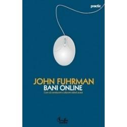 Bani online. Cum sa conducem o afacere stand acasa (carte cadou) - John Fuhrman
