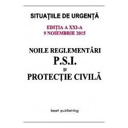 Noile reglementari P.S.I. si protectie civila - editia a XXI-a - 9 noiembrie 2015 -