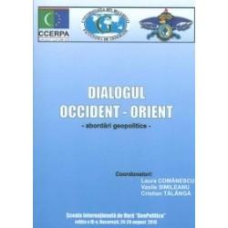 Dialogul Occident - Orient (abordari geopolitice) - Vasile Simileanu, Laura Comanescu, Cristian Talanga