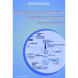 Biodisponibilitatea citosolica a nanoparticulelor cu acizi ribonucleici de interferenta pentru terapie moleculara - Sorin Emili