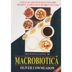 Introducere in macrobiotica - Oliver Cowmeadown