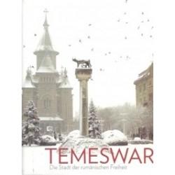 Temeswar. Die Standt der rumanischen Freiheit -
