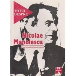 Totul despre Nicolae Manolescu - Mircea Mihaies